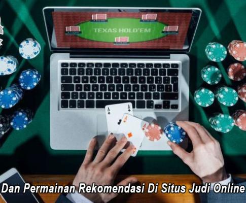 Bonus Dan Permainan Rekomendasi Di Situs Judi Online Resmi