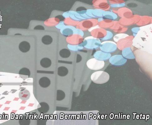 Poker Online Tetap Untung Cara Main Dan Trik Aman - Rebuildwinecountry